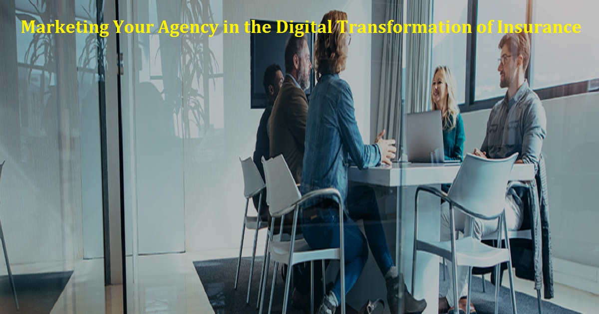 Marketing Your Agency in the Digital Transformation of Insurance