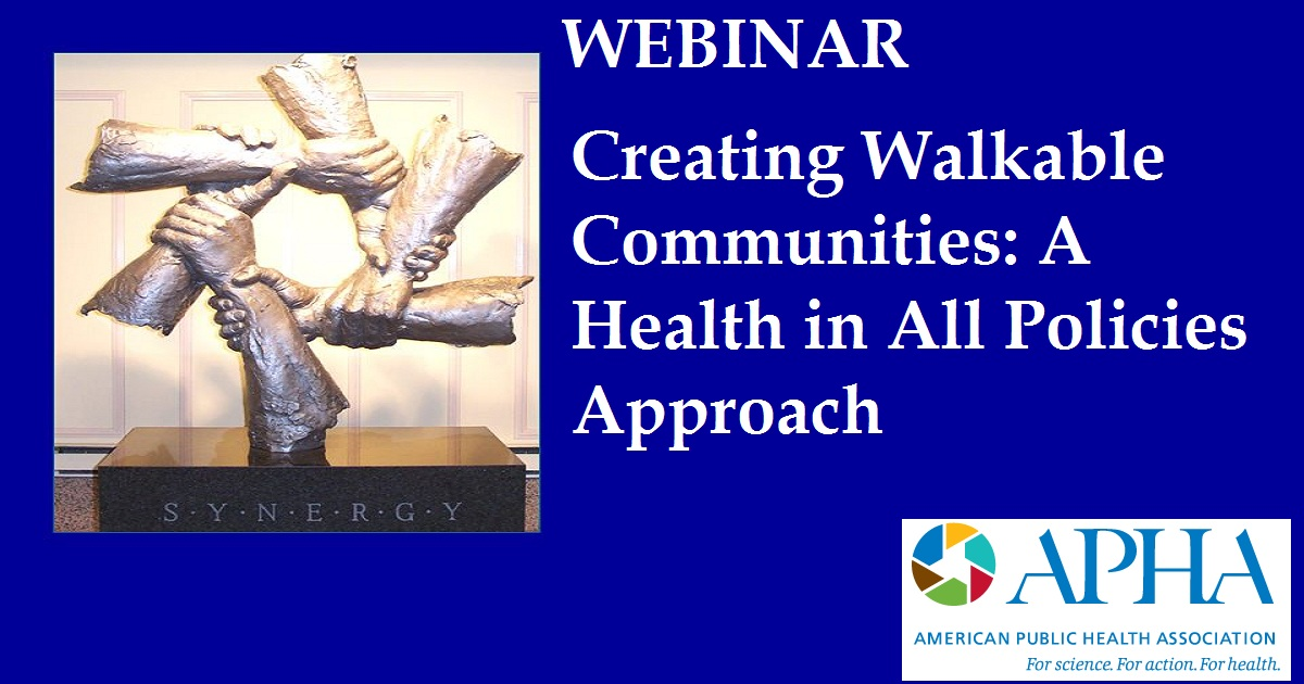 Creating Walkable Communities: A Health in All Policies Approach