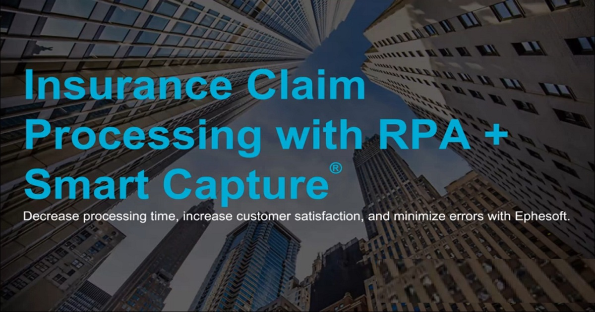 INSURANCE CLAIM PROCESSING WITH RPA AND SMART CAPTURE