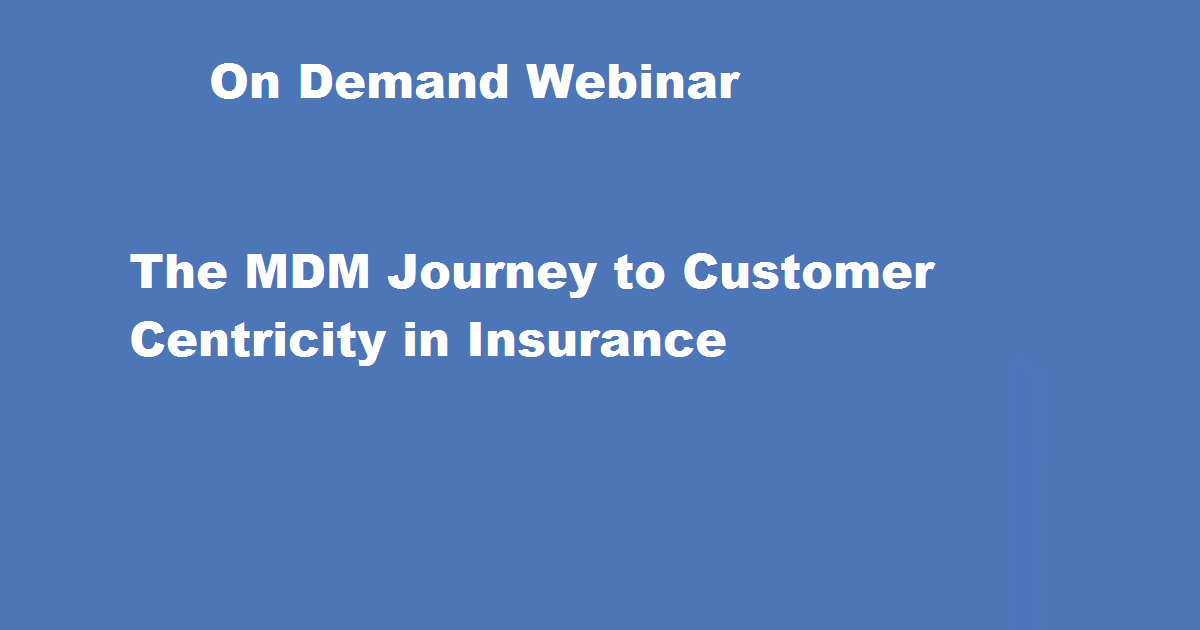 The MDM Journey to Customer Centricity in Insurance