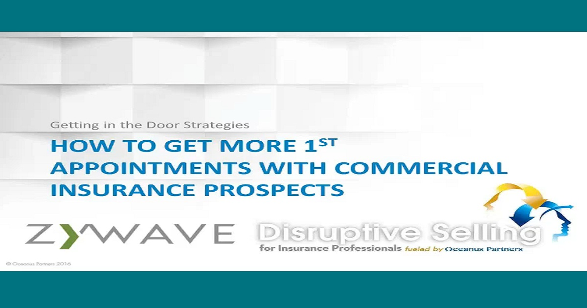 Oceanus Partners Presents: How to Get More 1st Appointments with Commercial Insurance Prospects