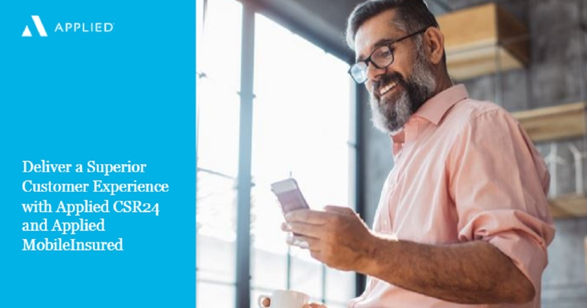 Deliver a Superior Customer Experience with Applied CSR24 and Applied MobileInsured