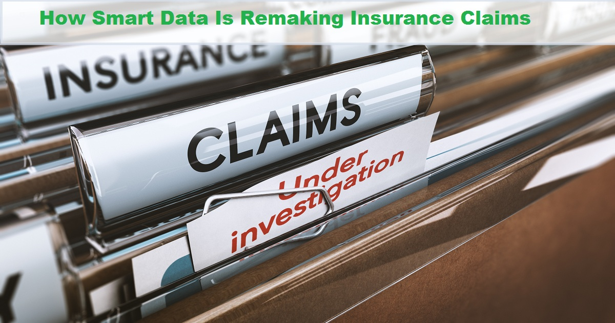 How Smart Data Is Remaking Insurance Claims