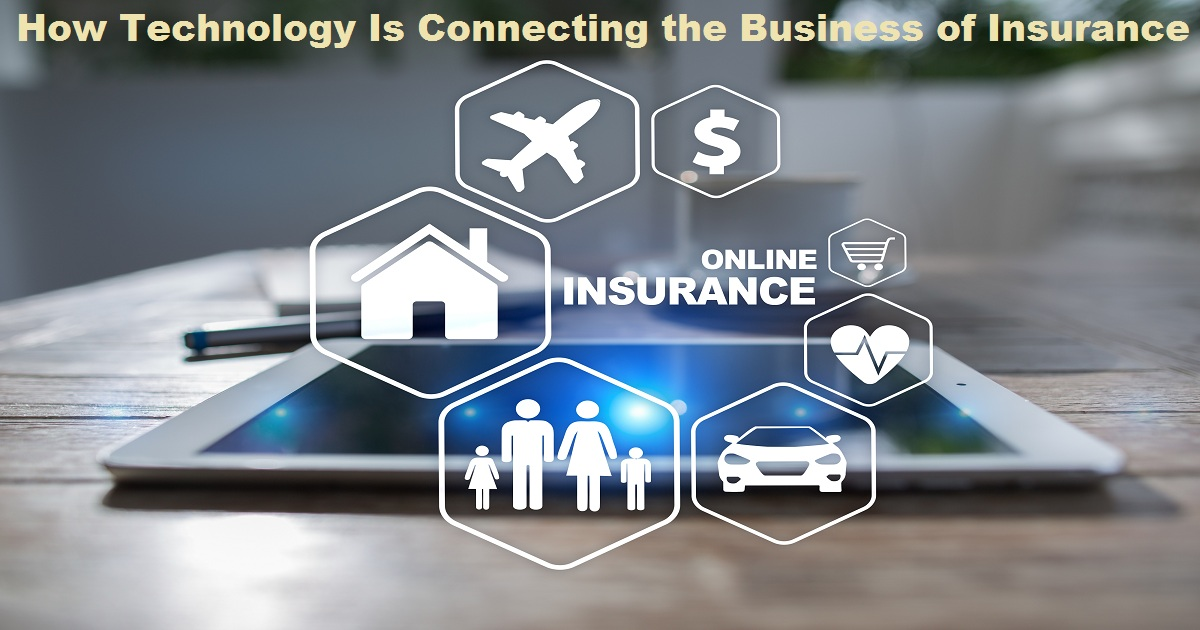 Our Connected World: How Technology Is Connecting the Business of Insurance