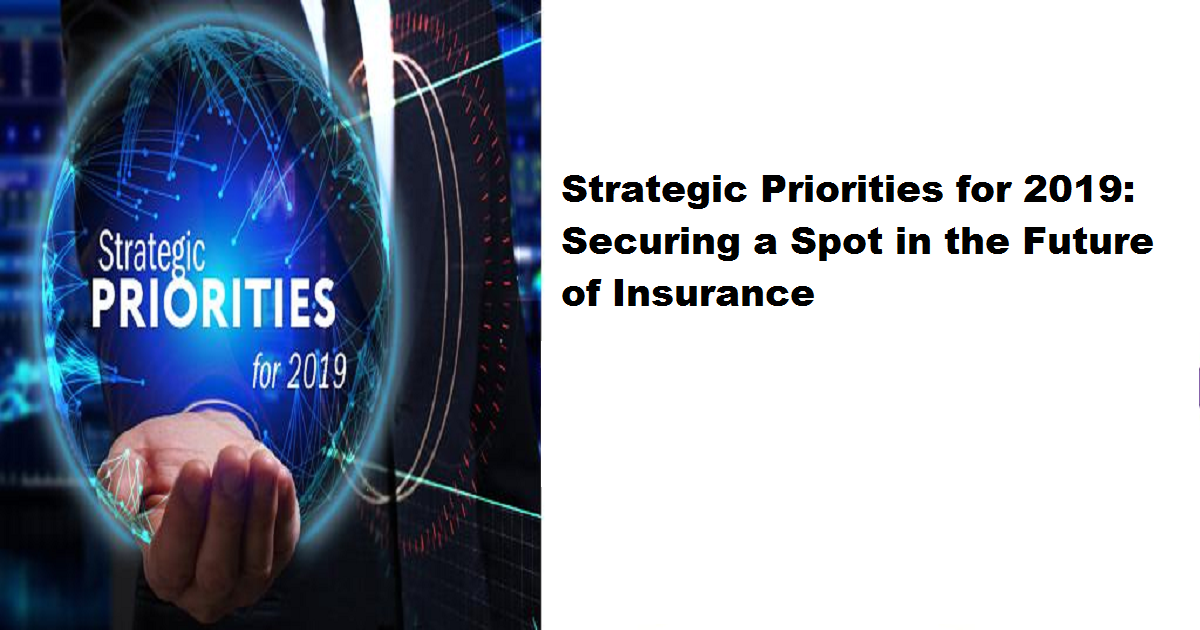Strategic Priorities for 2019: Securing a Spot in the Future of Insurance