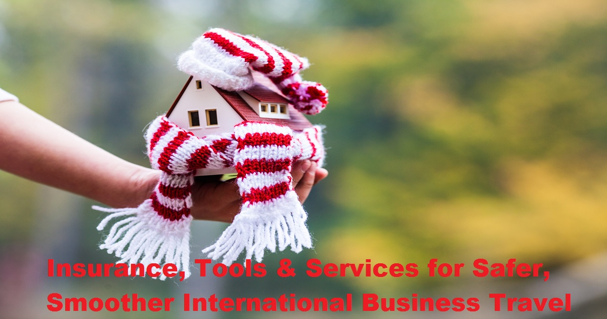 Insurance, Tools & Services for Safer, Smoother International Business Travel