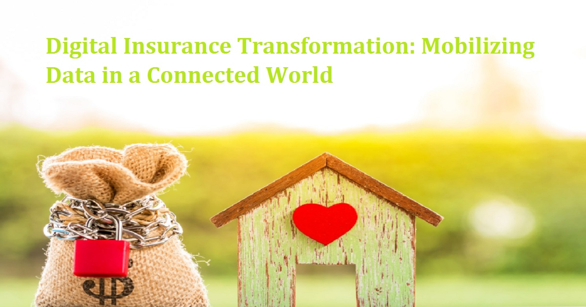 Digital Insurance Transformation: Mobilizing Data in a Connected World