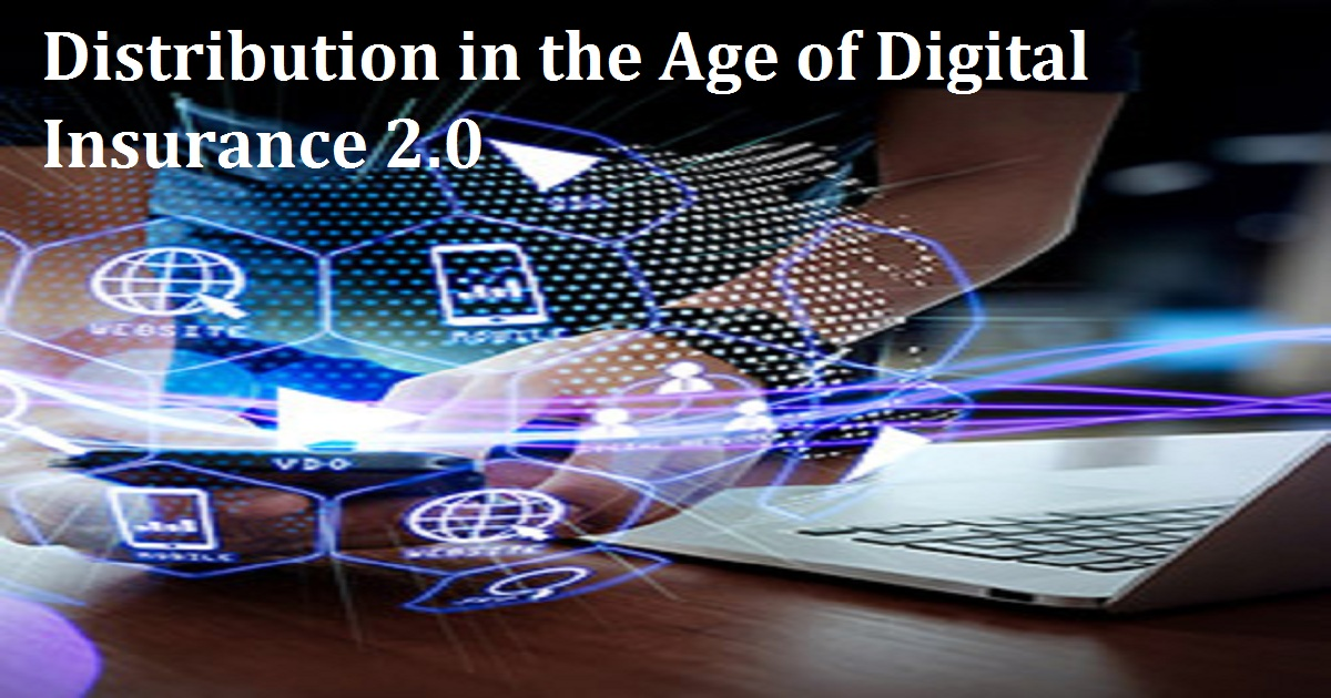 Distribution in the Age of Digital Insurance 2.0