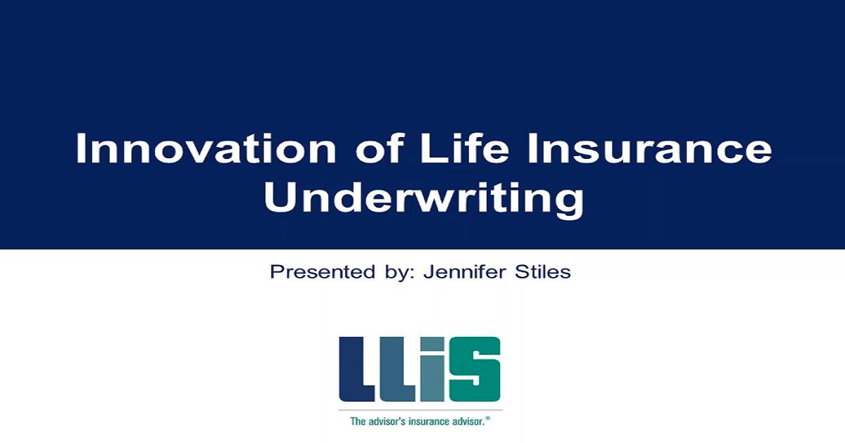 LLIS Webinar: Innovation of Life Insurance Underwriting