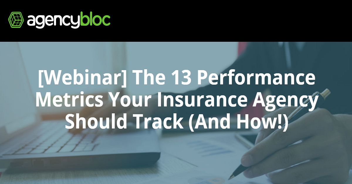 The 13 Performance Metrics Your Insurance Agency Should Track