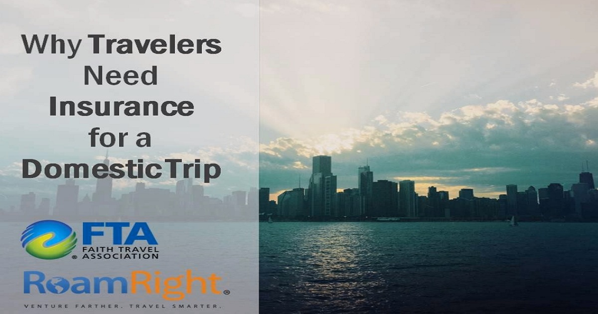 Why Travelers Need Travel Insurance for a Domestic Trip