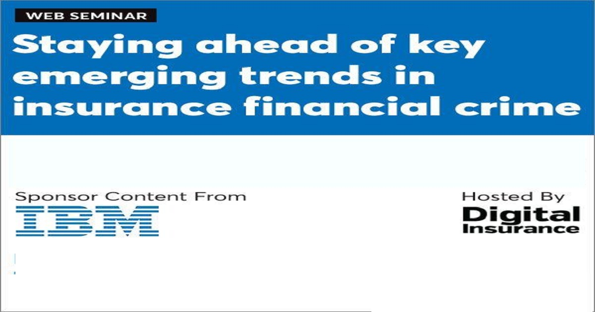 Staying ahead of key emerging trends in insurance financial crime