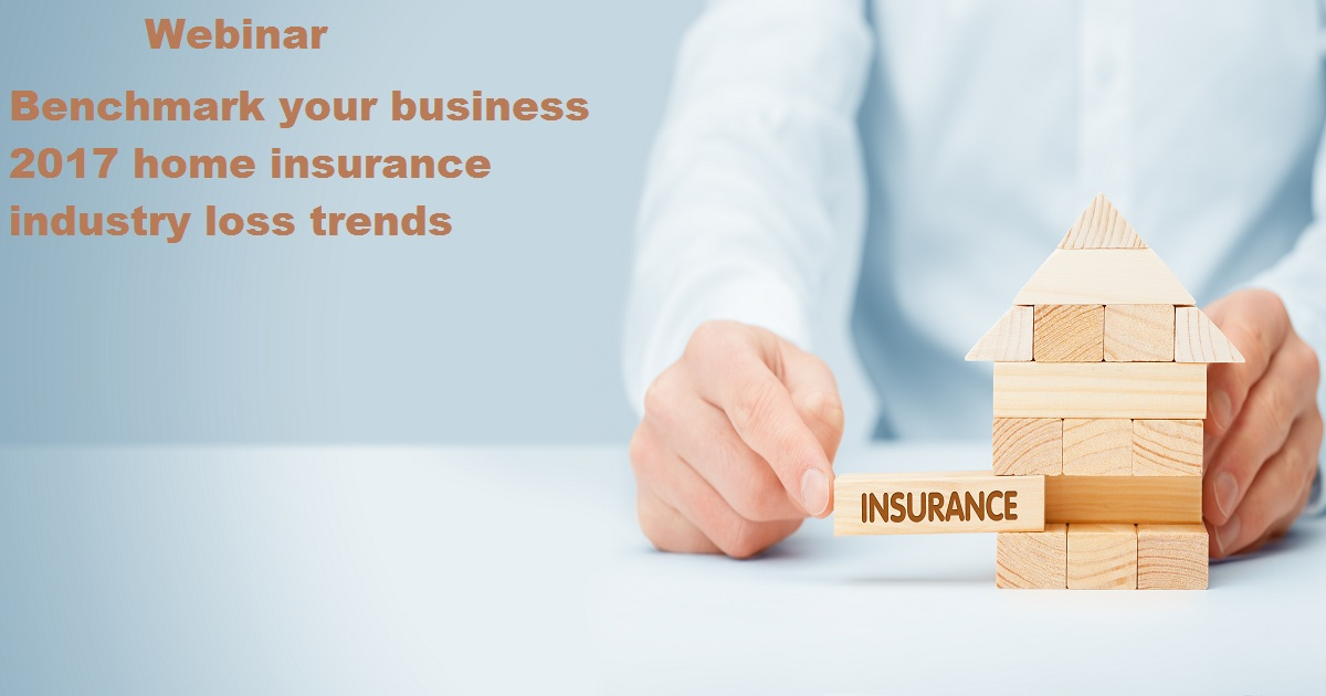 Benchmark your business 2017 home insurance industry loss trends