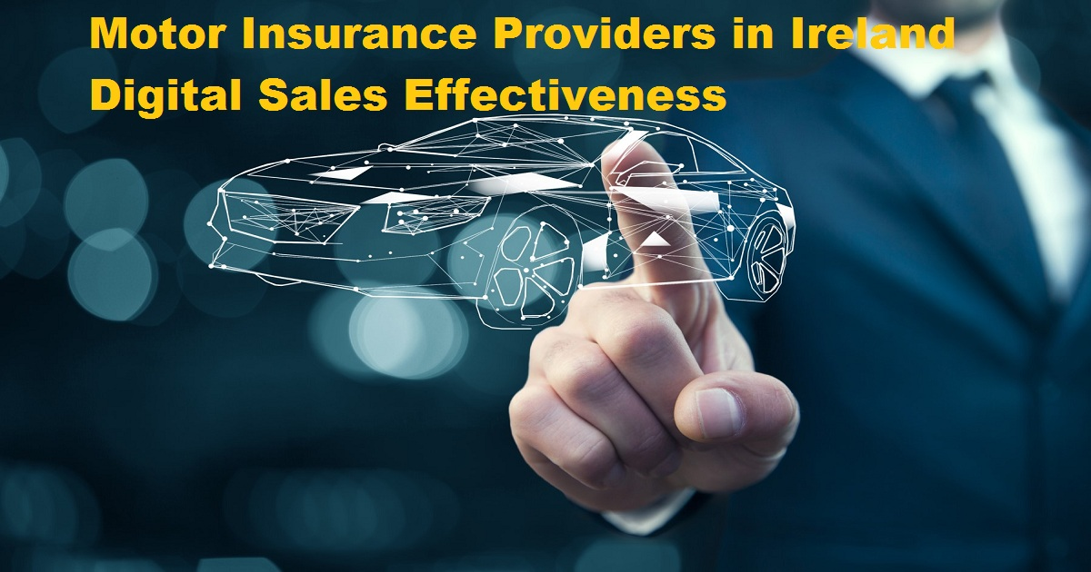 Motor Insurance Providers in Ireland - Digital Sales Effectiveness