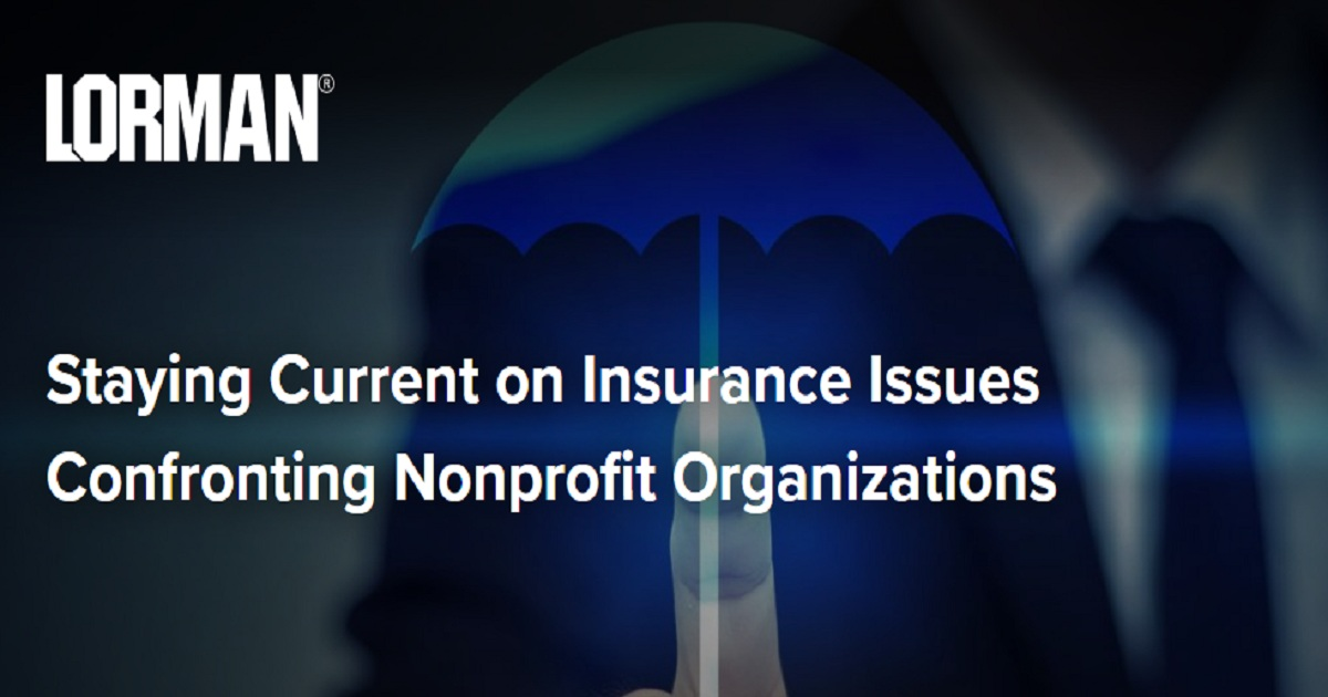 Staying Current on Insurance Issues Confronting Nonprofit Organizations