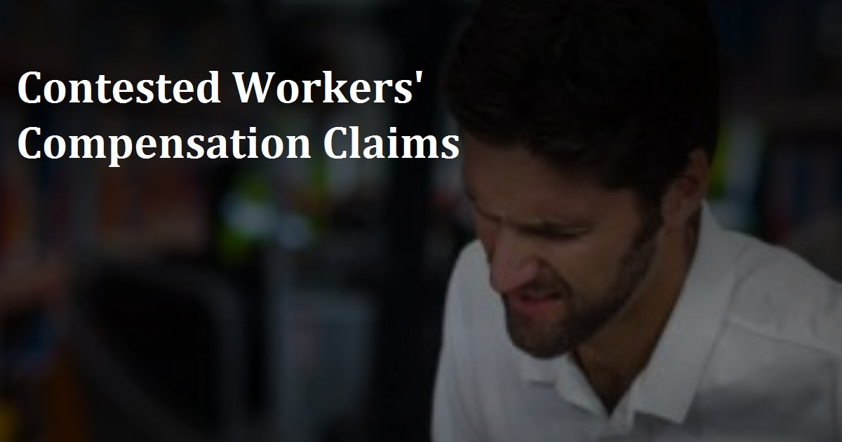 Contested Workers' Compensation Claims