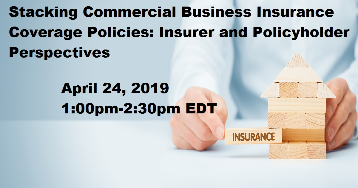 Stacking Commercial Business Insurance Coverage Policies: Insurer and Policyholder Perspectives