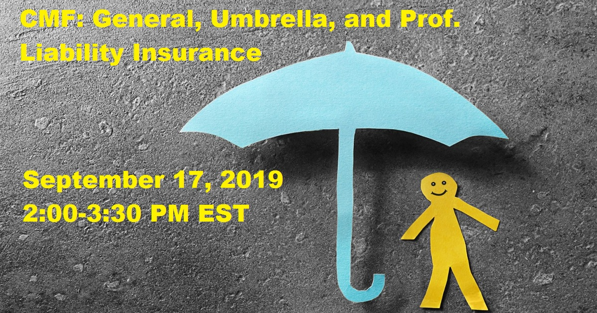 CMF: General, Umbrella, and Prof. Liability Insurance