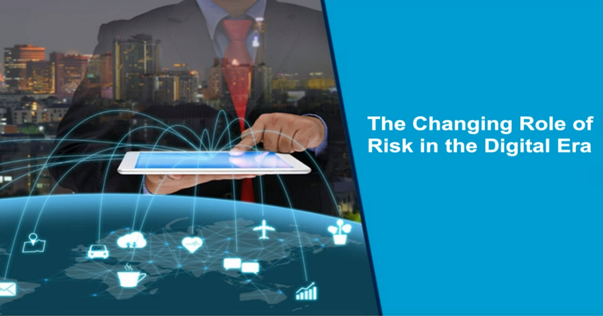 The IoT Opportunity: The Changing Role of Risk in the Digital Era