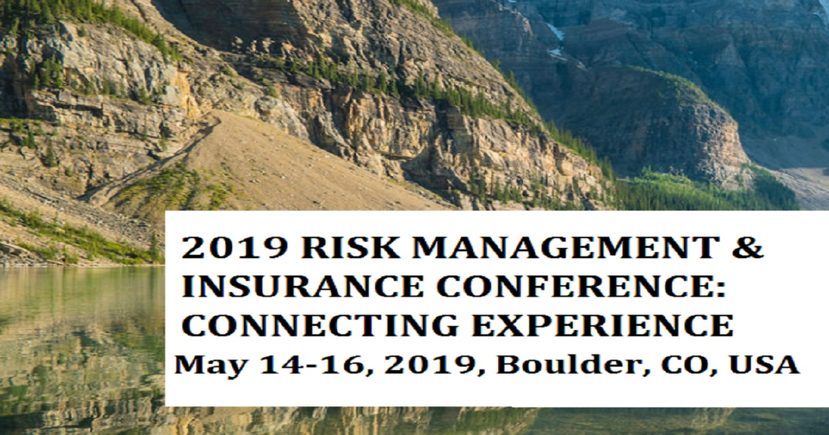 2019 RISK MANAGEMENT & INSURANCE CONFERENCE: CONNECTING EXPERIENCE