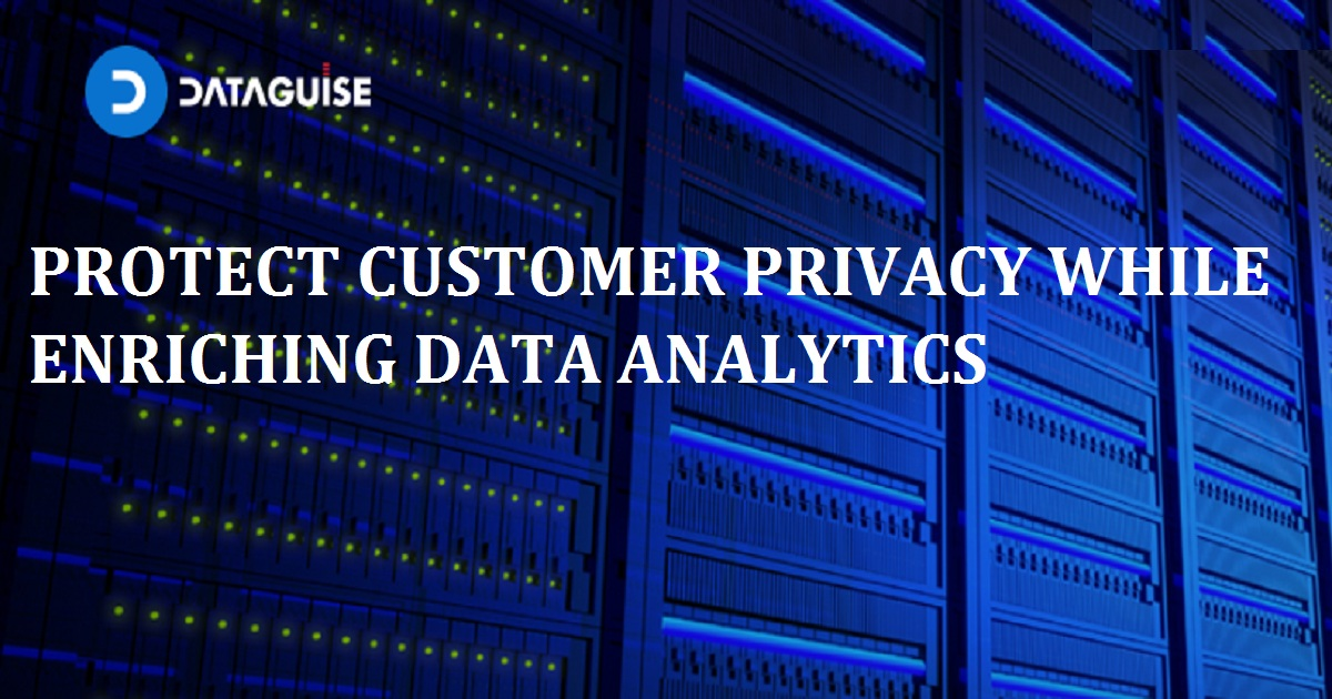 PROTECT CUSTOMER PRIVACY WHILE ENRICHING DATA ANALYTICS