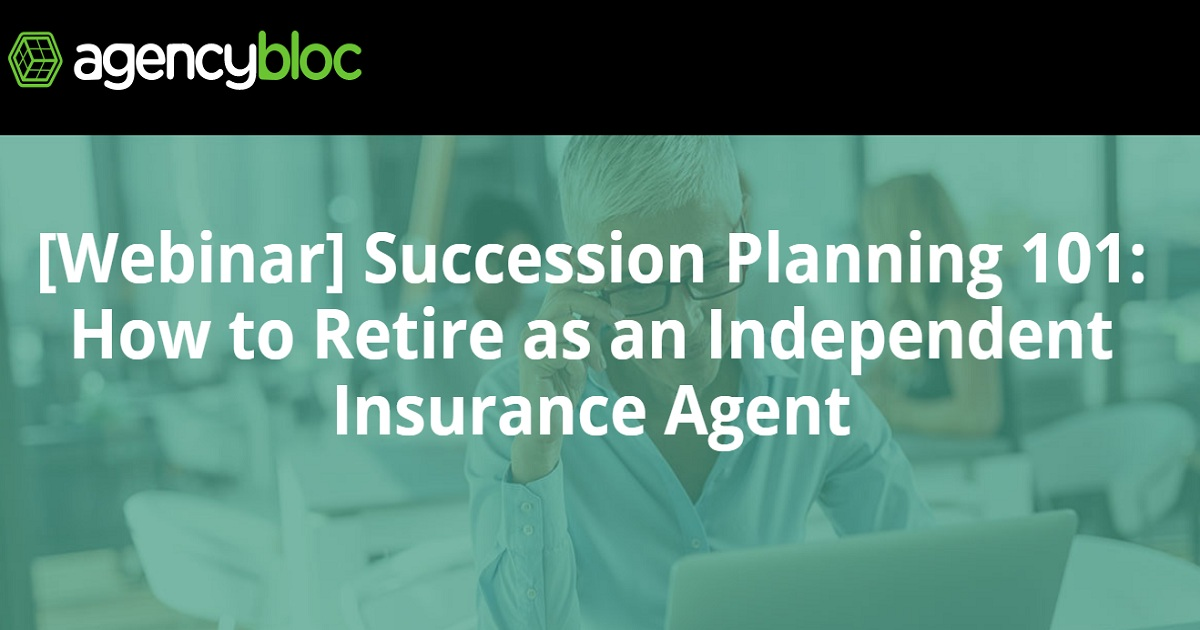 Succession Planning 101: How to Retire as an Independent Insurance Agent