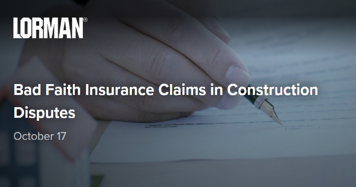 Bad Faith Insurance Claims in Construction Disputes
