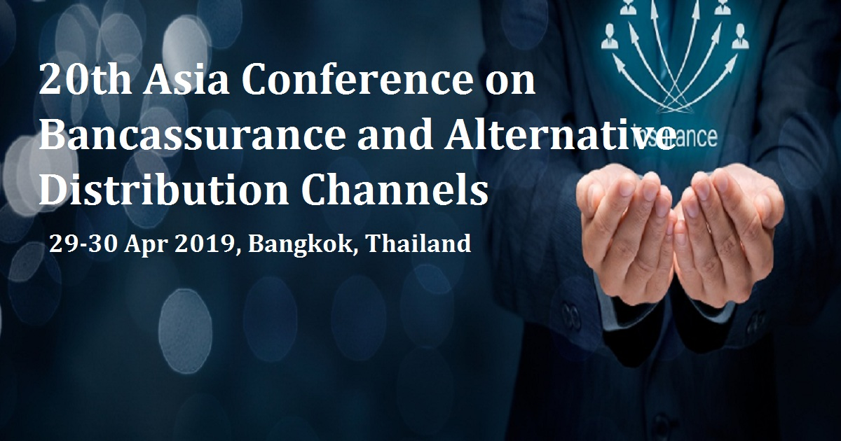 20th Asia Conference on Bancassurance and Alternative Distribution Channels