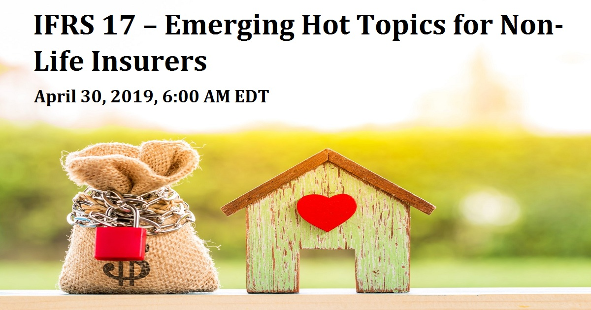 IFRS 17 – Emerging Hot Topics for Non-Life Insurers