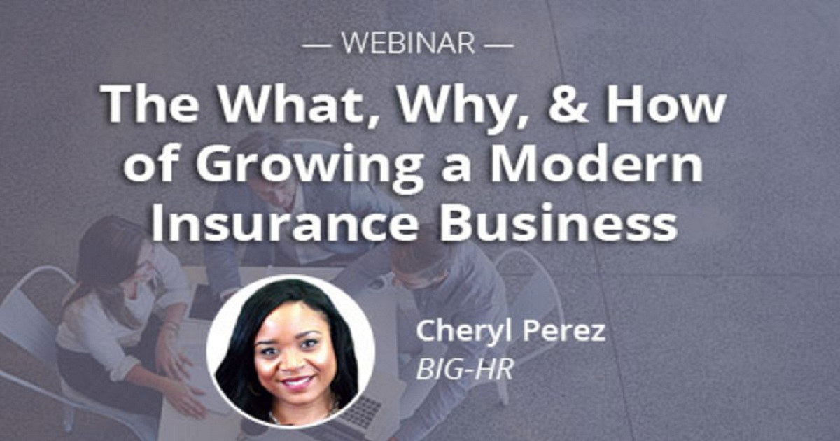 The What, Why, & How of Growing a Modern Insurance Business