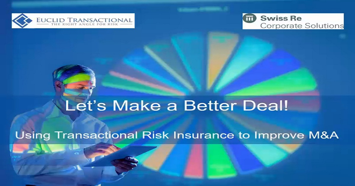 Let's Make a Better Deal Using Transactional Risk Insurance to Improve M&A