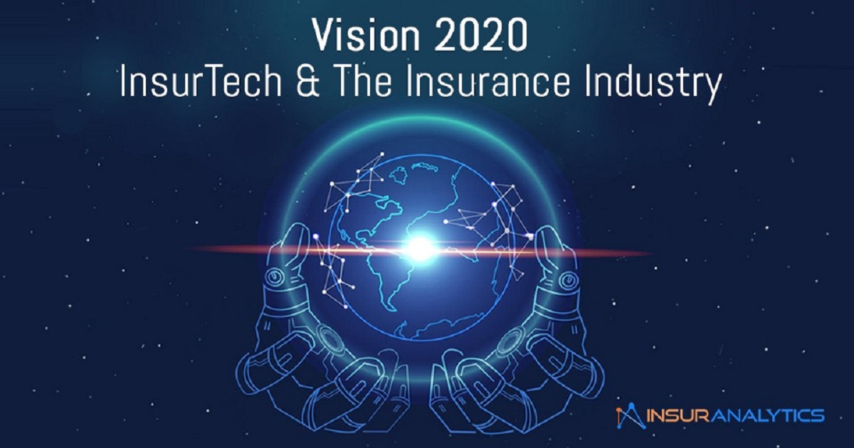 VISION 2020: INSURTECH AND THE INSURANCE INDUSTRY